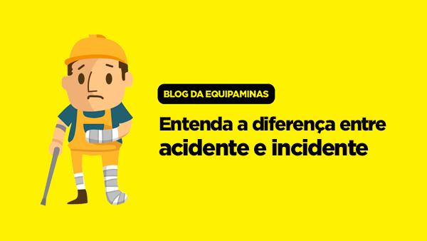 Entenda a diferença entre acidente e incidente
